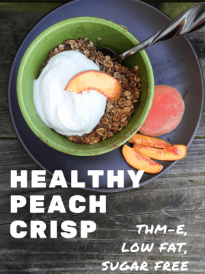 Healthy Peach Crisp {THM-E, Low Fat, Sugar Free}