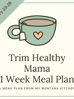 A Trim Healthy Mama Friendly Menu Plan