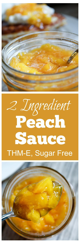 2 Ingredient Peach Sauce (THM-E, Sugar Free)