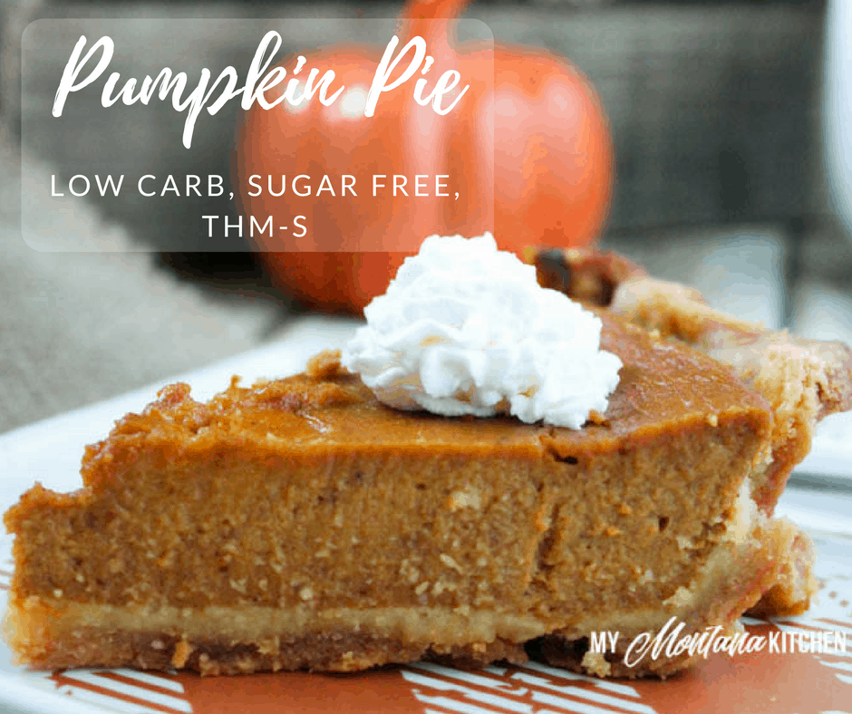 Low Carb Pumpkin Pie (Sugar Free, THM-S) #pumpkinpie #pumpkin #lowcarb #sugarfree #thm #glutenfree