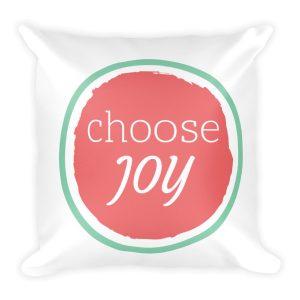 Square Choose Joy Pillow