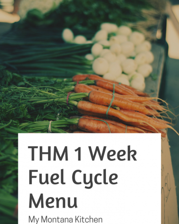 THM Fuel Cycle Challenge and Menu #trimhealthymama #thm #fuelcycle #fc #sugarfree #mymontanakitchen