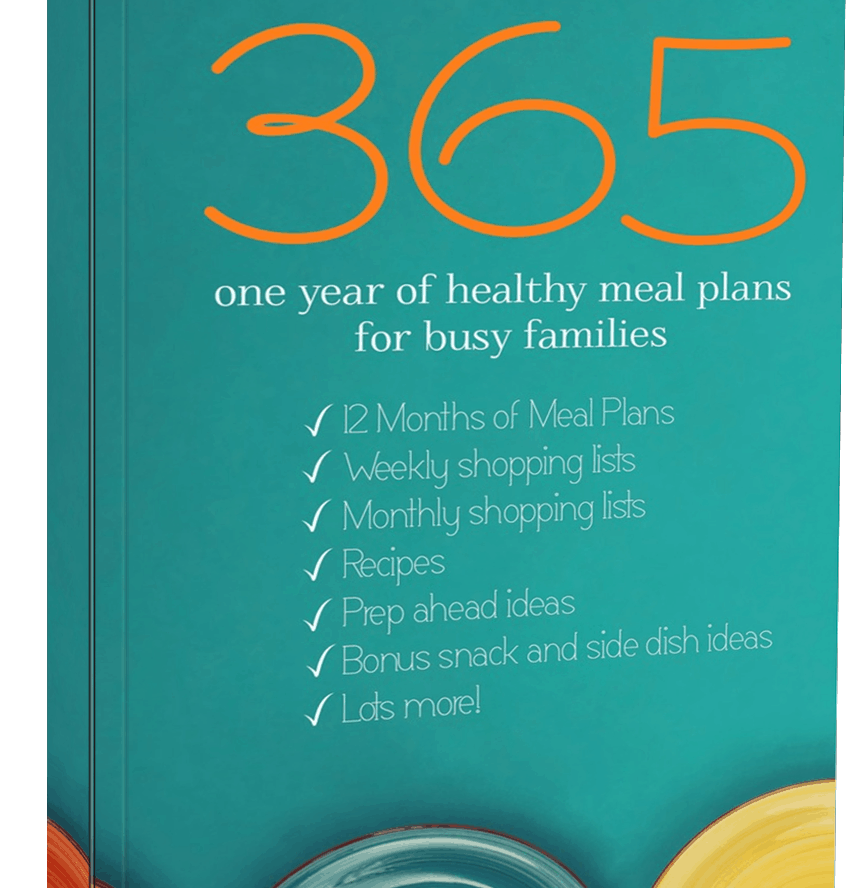 365 - 1 Year of Healthy Meal Plans for Busy Families