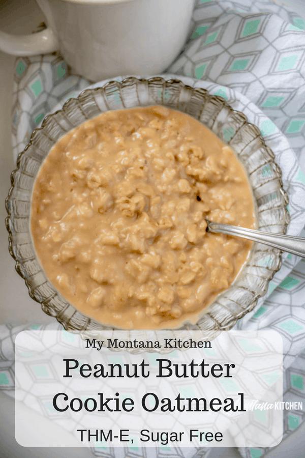 Peanut Butter Oatmeal (THM-E, Sugar Free, Dairy Free) #trimhealthymama #thm #thme #peanutbutter #oatmeal #sugarfree #lowfat