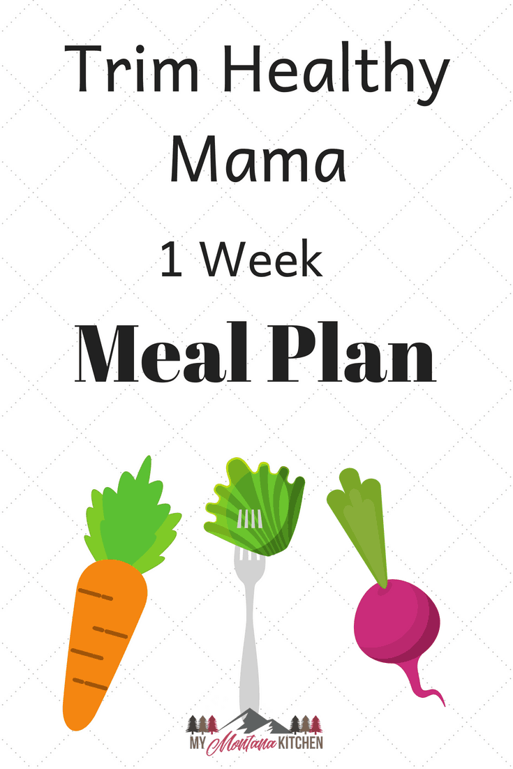 Need some new healthy recipe inspiration? Are you following the Trim Healthy Mama plan, but feel overwhelmed with what to eat? Let me do the work for you, and make your life just a little bit easier with a 1 week Trim Healthy Mama Menu Plan! #trimhealthymama #thm #mealplan #menuplan #mymontanakitchen