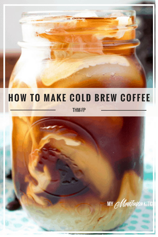 Simple steps and instructions for How to Make Cold Brew Coffee at home! Save some money and make your own! #coldbrew #coffee #coldbrewcoffee #keto #trimhealthymama #thmfp #lowcarb #glutenfree #icedcoffee