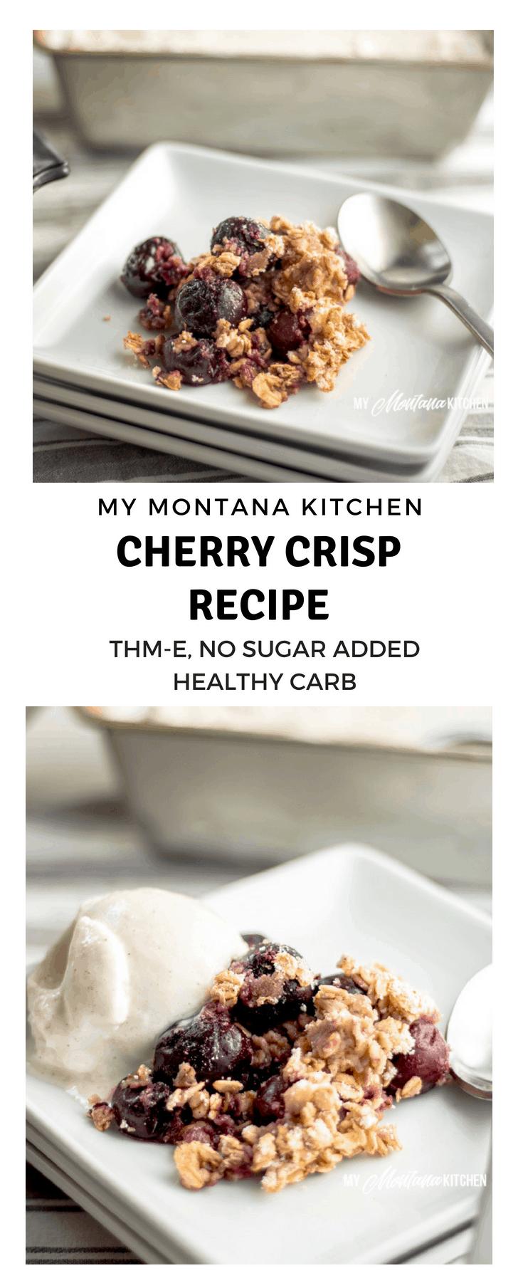 Cherry Crisp | THM-E, No Sugar Added | My Montana Kitchen
