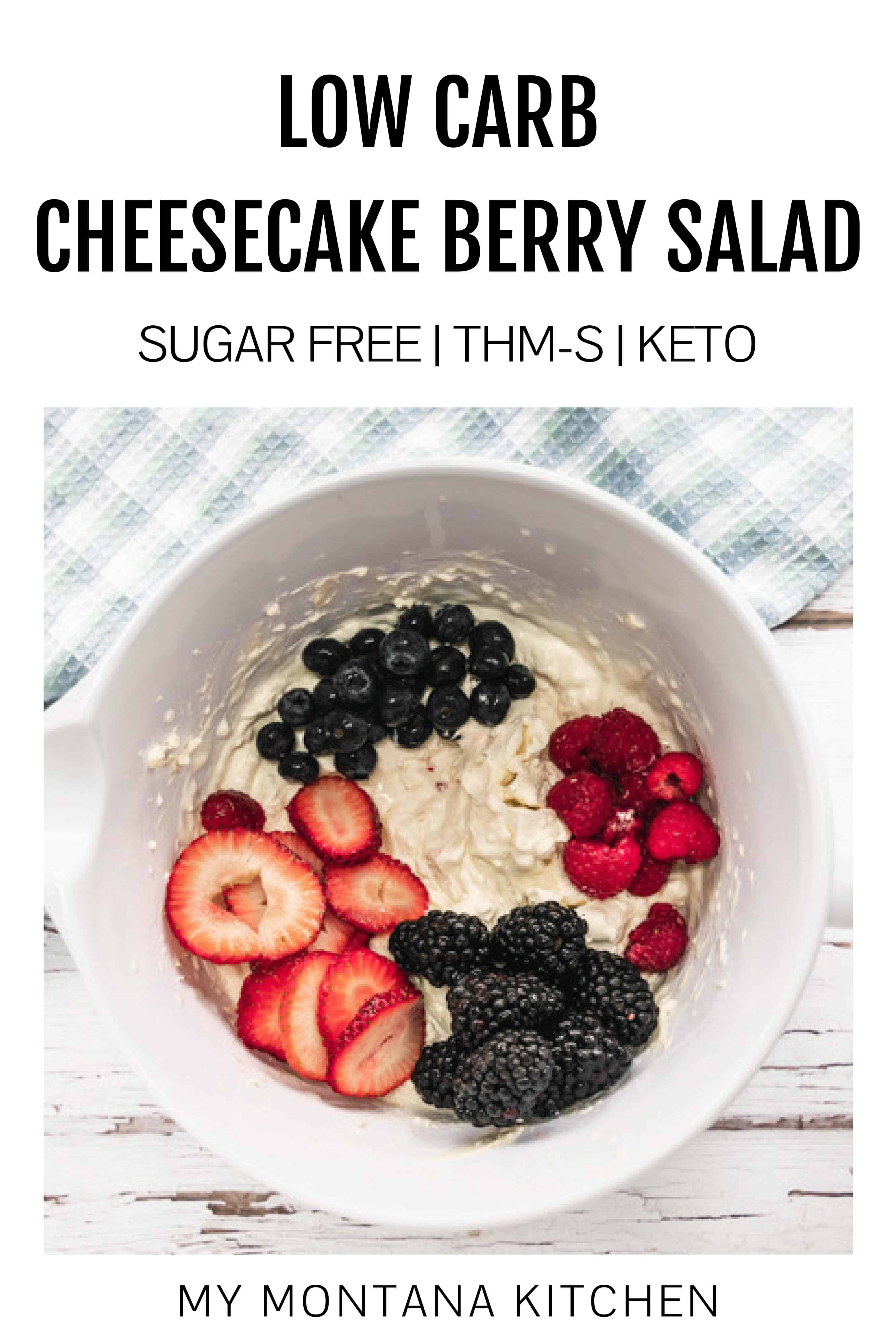 """This easy Cheesecake Berry Salad recipe works for keto, THM, and it is also sugar free. Fresh berries wrapped in a cheesecake """"fluff"""" make an excellent dessert or side! #cheesecakeberrysalad #thm #keto"""